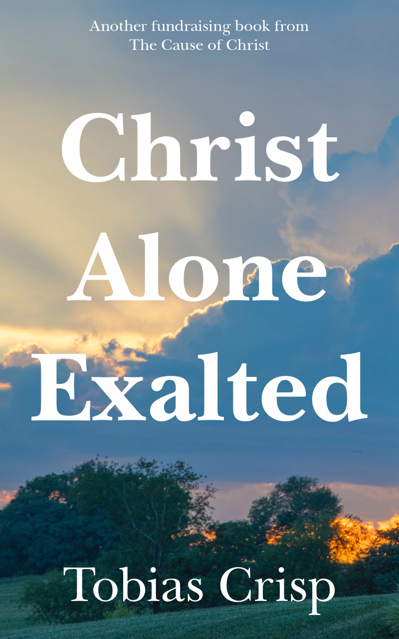 Christ Alone Exalted